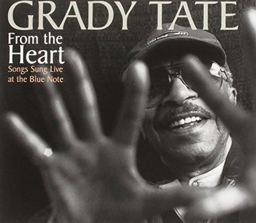 Grady Tate From The Heart Songs Sung Liv