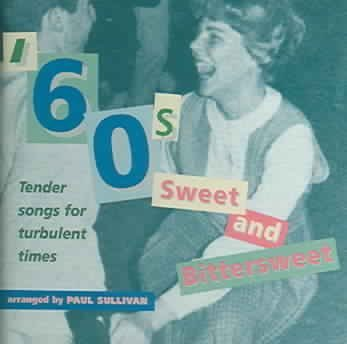 Paul Sullivan Sixties Sweet & Bittersweet