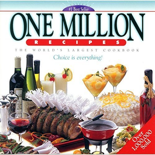 One Million Recipes The World's Largest Cookbook S