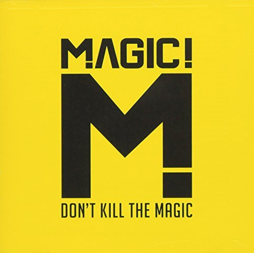 Magic! Don't Kill The Magic