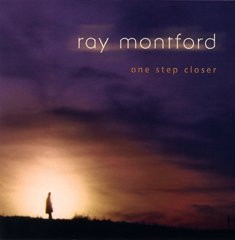 Ray Montford One Step Closer