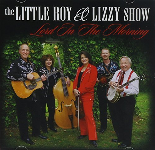 Little Roy & Lizzy Show Lord In The Morning