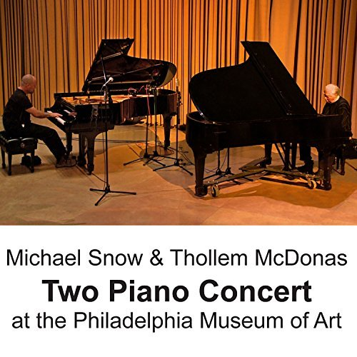 Michael Snow Thollem Mcdonas Two Piano Concert At The Philadelphia Museum Of Ar