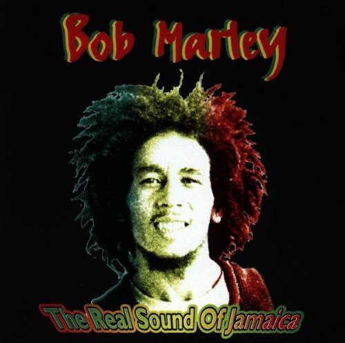 Bob Marley The Real Sound Of Jamaica