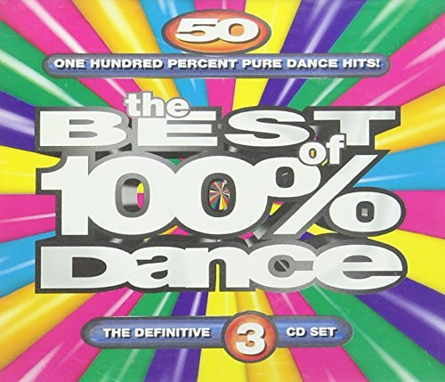 The Best Of 100 % Dance The Best Of 100 % Dance