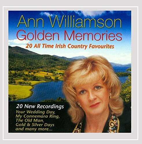 Ann Williamson Golden Memories 20 All Time Irish Country Favouri