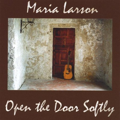 Maria Larson Open The Door Softly