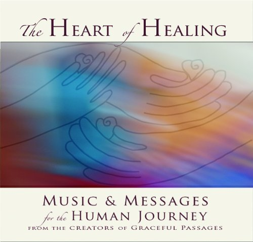 The Heart Of Healing Messages & Music For The Human Journey
