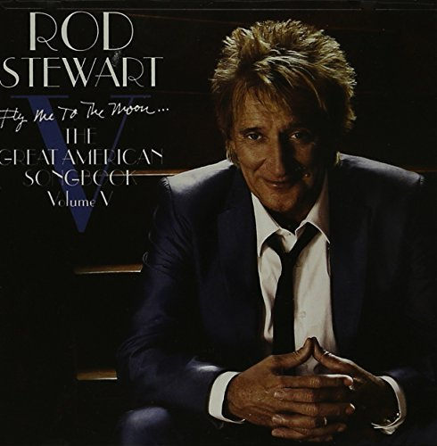 Rod Stewart Great American Songbook 5 Fly