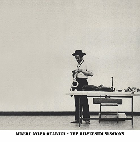 Albert Ayler The Hilversum Sessions Lp