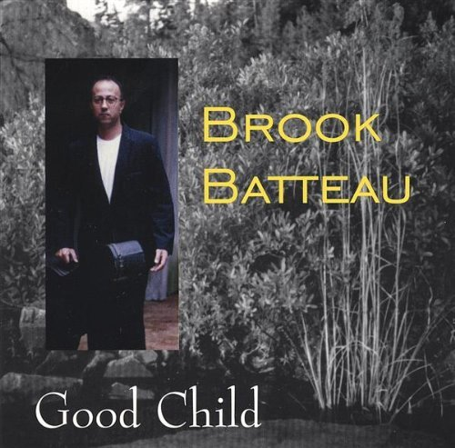 Brook Batteau Good Child