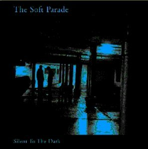 Soft Parade Silent To The Dark Something's Got To Gi