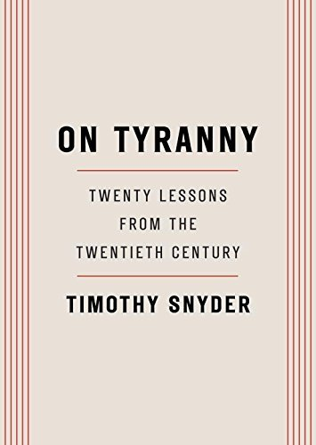Timothy Snyder On Tyranny Twenty Lessons From The Twentieth Century