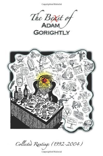 Adam Gorightly Beast Of Adam Gorightly The Collected Rantings (1992 2004)