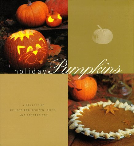 Georgeanne Brennan Holiday Pumpkins A Collection Of Inspired Recipes
