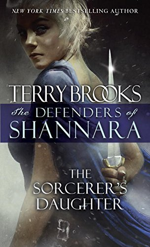 Terry Brooks The Sorcerer's Daughter The Defenders Of Shannara