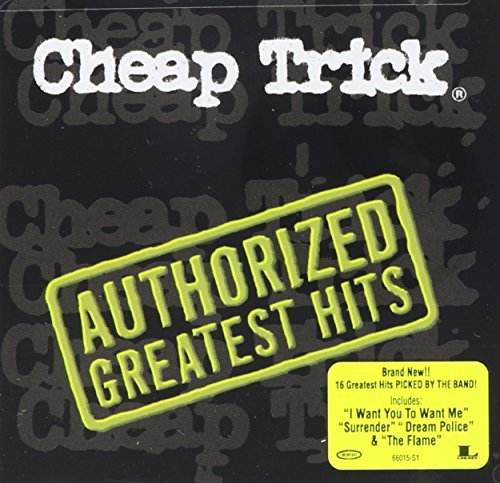 Cheap Trick Authorized Greatest Hits Authorized Greatest Hits
