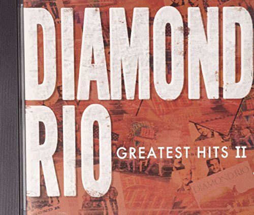 Diamond Rio Greatest Hits Ii Greatest Hits Ii