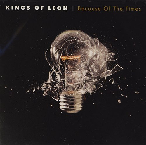 Kings Of Leon Because Of The Times Because Of The Times