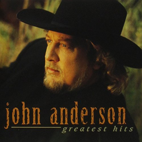 John Anderson Greatest Hits Greatest Hits