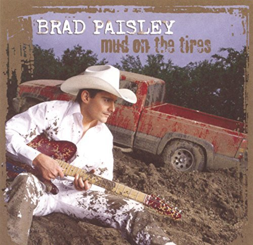 Brad Paisley Mud On The Tires Mud On The Tires