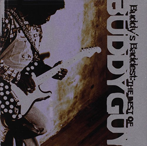 Buddy Guy Buddy's Baddest Best Of Buddy Buddy's Baddest Best Of Buddy