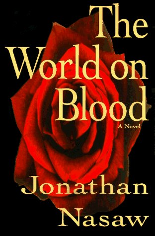 Jonathan Nasaw The World On Blood 8