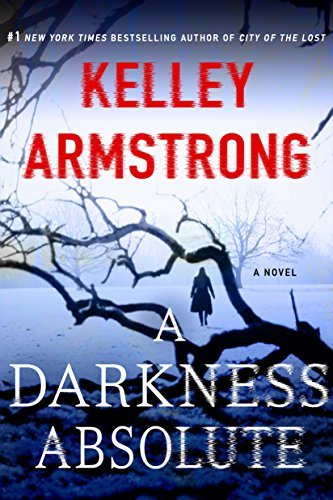 Kelley Armstrong A Darkness Absolute A Rockton Novel