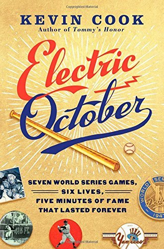 Kevin Cook Electric October Seven World Series Games Six Lives Five Minutes