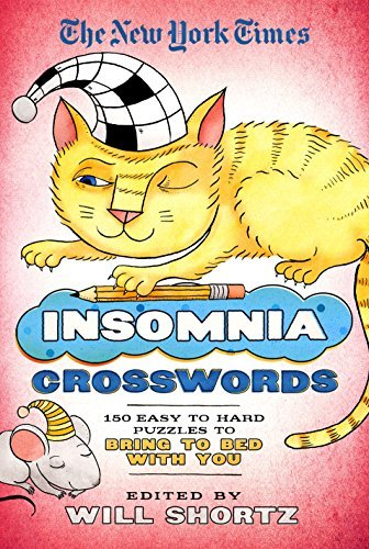 The New York Times The New York Times Insomnia Crosswords 150 Easy To Hard Puzzles To Bring To Bed With You