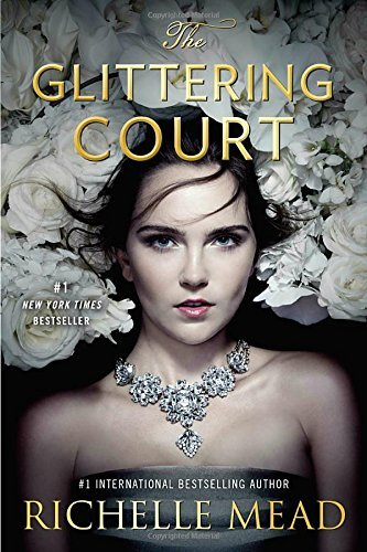 Richelle Mead The Glittering Court