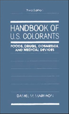 Daniel M. Marmion Handbook Of U.S. Colorants Foods Drugs Cosmetics And Medical Devices 0003 Edition;revised