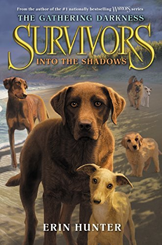 Erin Hunter Survivors The Gathering Darkness #3 Into The Shadows