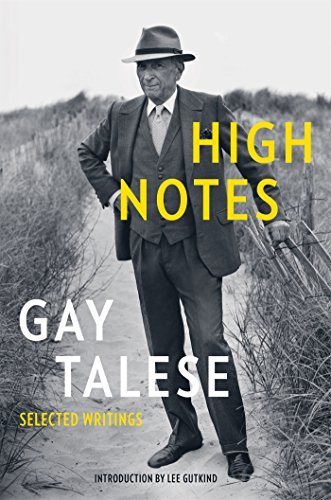 Gay Talese High Notes Selected Writings Of Gay Talese