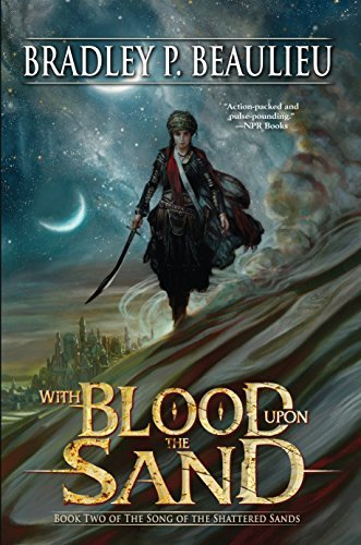 Bradley P. Beaulieu With Blood Upon The Sand