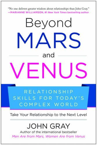 John Gray Beyond Mars And Venus Relationship Skills For Today's Complex World