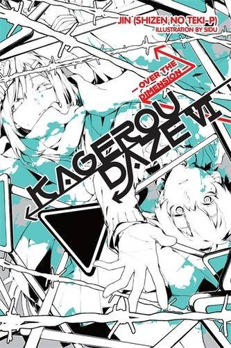 Jin (shizen No Teki P) Kagerou Daze Vol. 6 (light Novel) Over The Dimension