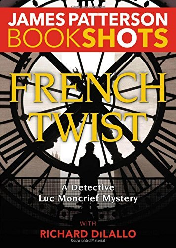 James Patterson French Twist A Detective Luc Moncrief Mystery