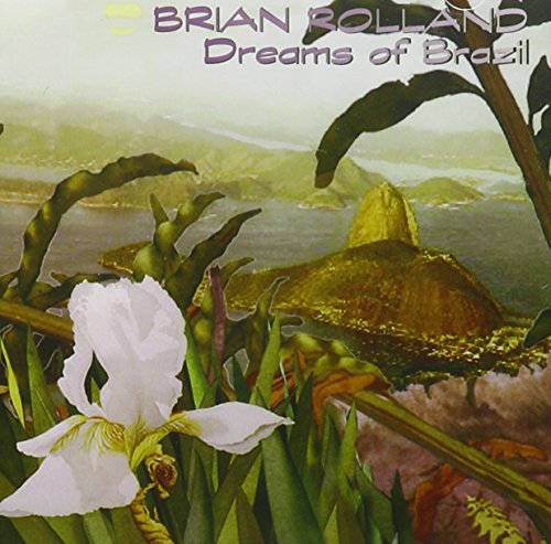 Brian Rolland Dreams Of Brazil