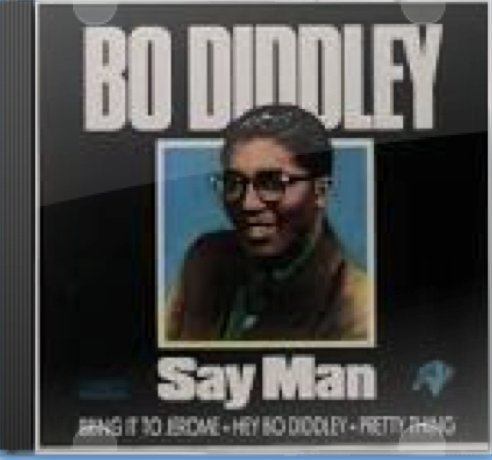 Bo Diddley Say Man