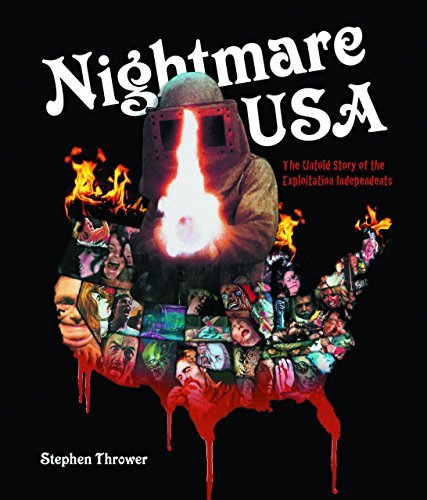 Stephen Thrower Nightmare Usa The Untold Story Of The Exploitati