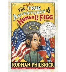 Rodman Philbrick The Mostly True Adventures Of Homer P. Figg