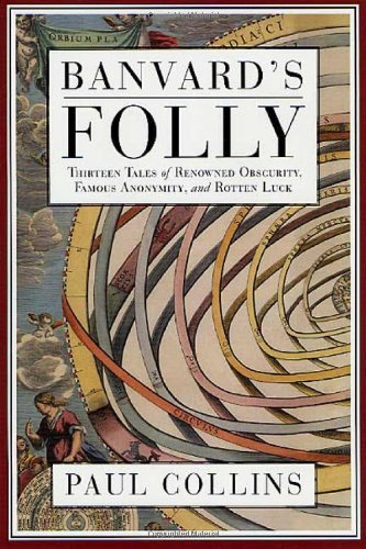 Paul S. Collins Banvard's Folly Tales Of Renowned Obscurity Famo