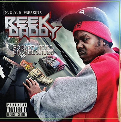 Reek Daddy Pocket Full Of Felonies Explicit Version