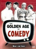 The Golden Age Of Comedy Who's On First