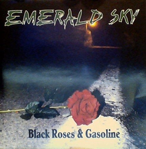 Emerald Sky Black Roses & Gasoline