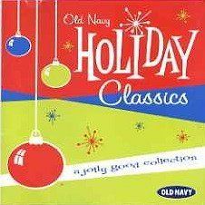 Johnny Mathis Peggy Lee The Four Tops Duke Ellingt Old Navy Holiday Classics A Jolly Good Collection
