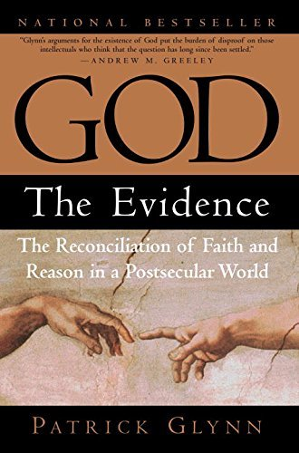 Patrick Glynn God The Evidence The Reconciliation Of Faith And Rea