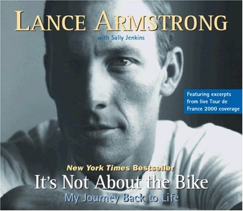 Lance Armstrong It's Not About The Bike My Journey Back To Life Abridged