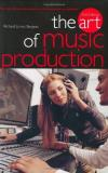 Richard James Burgess The Art Of Music Production 0003 Edition;